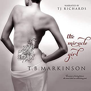 The Miracle Girl                   By:                                                                                                                                 T. B. Markinson                               Narrated by:                                                                                                                                 TJ Richards                      Length: 6 hrs and 40 mins     3 ratings     Overall 4.0