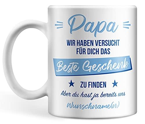 Papa Tasse personalisiert mit Namen, Papa wir haben versucht für dich das Beste Geschenk zu finden aber du hast ja bereits uns (Papa)