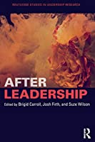 After Leadership (Routledge Studies in Leadership Research)