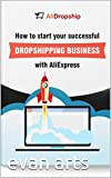 DOES DROPSHIPPING MEAN?: How to start your successful with AliExpress