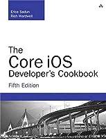 The Core iOS Developer's Cookbook (5th Edition) (Developer's Library)