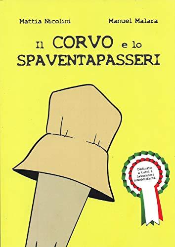 Il Corvo e lo Spaventapasseri: (dedicato a tutti i lavoratori insoddisfatti)