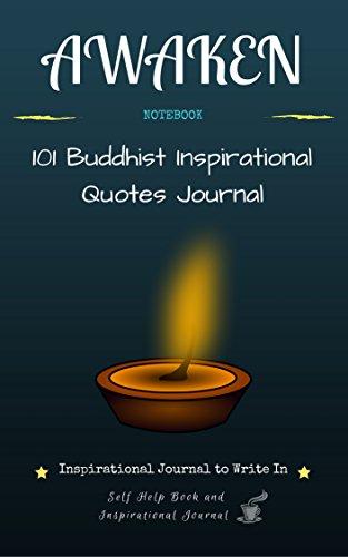 Awaken Inspirational Journal To Write In 101 Buddhist Inspirational Quotes Journal Self Help Book And Inspirational Journal Notebook Kindle Edition By Sharma Shalu Self Help Kindle Ebooks Amazon Com
