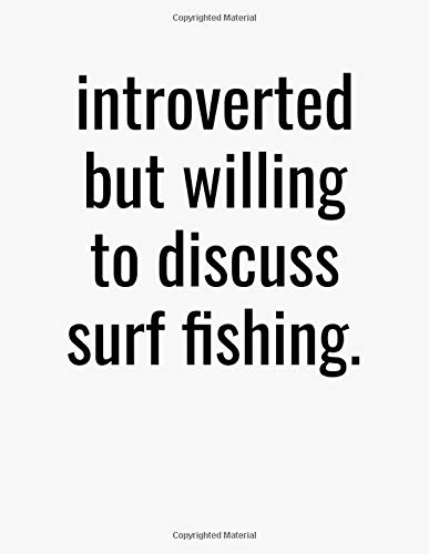 Introverted But Willing To Discuss Surf Fishing: Blank Lined College Ruled Notebook Journal