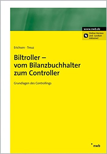 Biltroller - vom Bilanzbuchhalter zum Controller. Grundlagen des Controllings