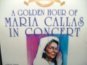 A Golden Hour of Maria Callas in Concert