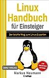 Linux Handbuch für Einsteiger: Der leichte Weg...