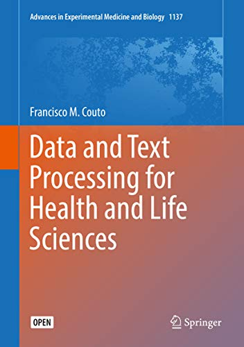 Data and Text Processing for Health and Life Sciences (Advances in Experimental Medicine and Biology Book 1137) (English Edition)