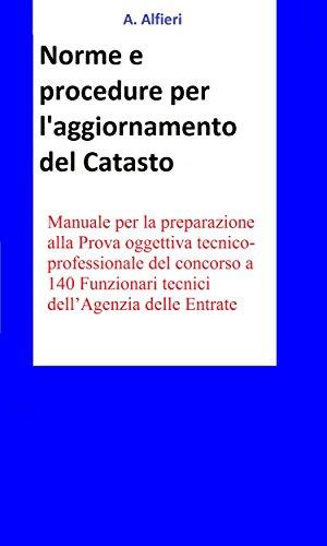 Amazon Com Concorso Funzionari Agenzia Entrate Norme E Procedure Per L Aggiornamento Del Catasto Italian Edition Ebook A Alfieri Kindle Store