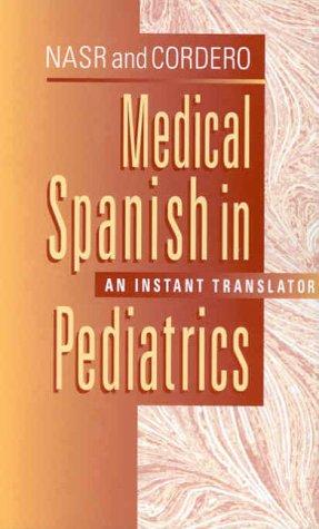 Medical Spanish in Pediatrics: An Instant Translator