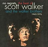 No Regrets - The Best Of Scott Walker & The Walker Brothers 1965 - 1976 by Walker Brothers (1992-01-07)