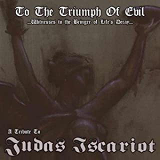 To The Triumph Of Evil: A Tribute To Judas Iscariot