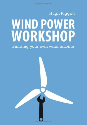 Wind Power Workshop: Building Your Own Wind Turbine 1