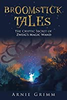 Broomstick Tales: The Cryptic Secret of Zweig's Magic Wand