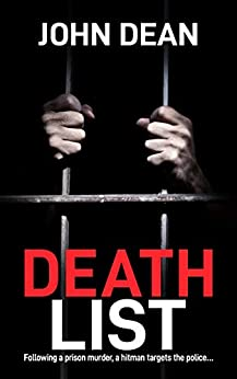 DEATH LIST: following a prison murder, a hitman targets the police by [John Dean]