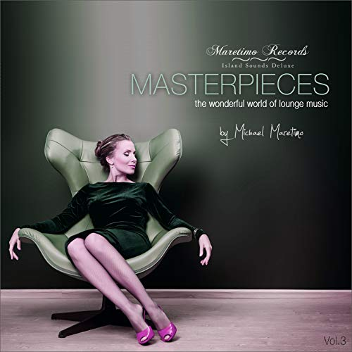 Maretimo Records - Masterpieces, Vol. 3 - The Wonderful World of Lounge Music