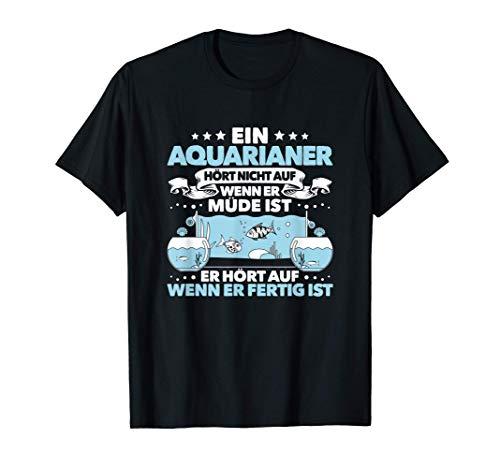 Aquarianer Alltäglicher Fleiß Aquarium Zierfische Aquaristik T-Shirt