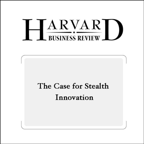 The Case for Stealth Innovation (Harvard Business Review)                   By:                                                                                                                                 Paddy Miller,                                                                                        Thomas Wedell-Wedellsborg                               Narrated by:                                                                                                                                 Todd Mundt                      Length: 23 mins     3 ratings     Overall 2.3