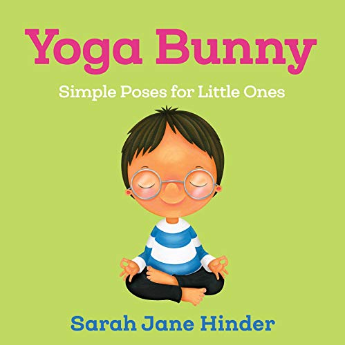 Yoga Bunny: Simple Poses for Little Ones: 4 (Yoga Bug Board Book)