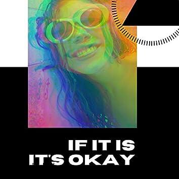 If It Is (It's Okay)