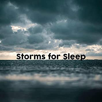 Storms for Sleep
