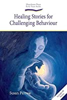 Healing Stories For Challenging Behavior (Early Years)