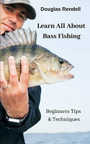 Learn All About Bass Fishing: Beginners Tips & Techniques