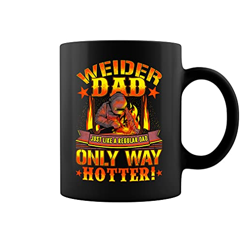 Welder Dad Just Like A Regular Dad Only Way Hotter - Taza de café de cerámica (negro, 11 oz)