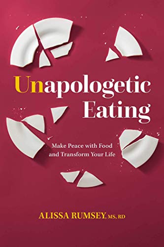 Unapologetic Eating: Make Peace with Food and Transform Your Life (English Edition)