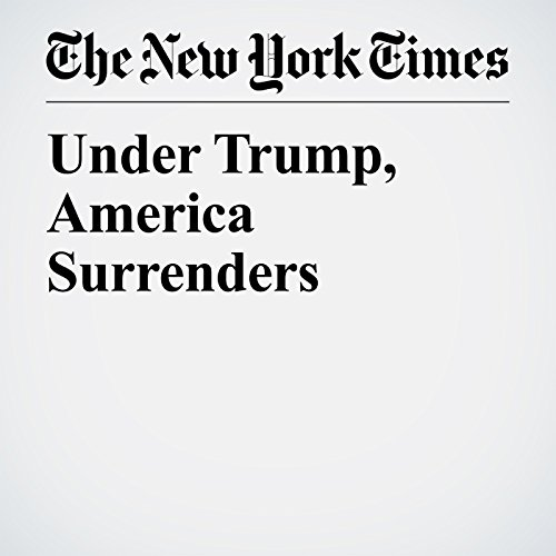 Under Trump, America Surrenders copertina