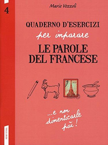 Quaderno d'esercizi per imparare le parole del francese: 4