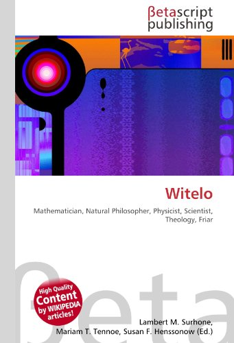 Witelo: Mathematician, Natural Philosopher, Physicist, Scientist, Theology, Friar