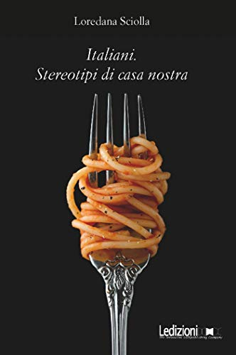 Italiani. Stereotipi di casa nostra (Italian Edition)