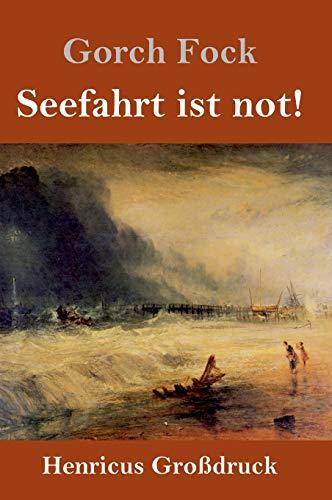 Seefahrt ist not! (Großdruck)