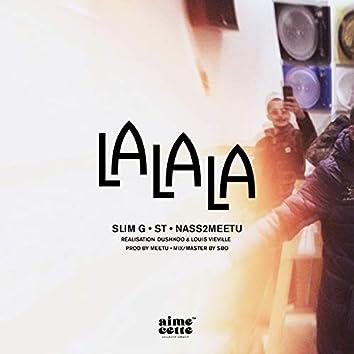 LALALA (feat. Slim g, ST & Nass2meetu)