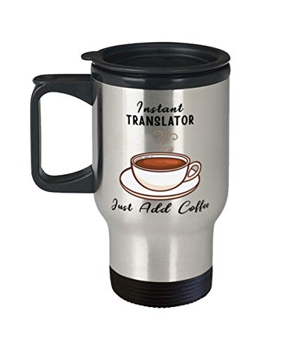Instant Translator Just Add Coffee, Translator Travel Mug, Insulated 14oz Stainless Steel With Handle and Lid, Unique Idea for Cowokers