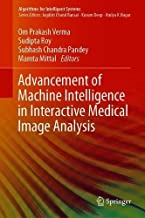 Advancement of Machine Intelligence in Interactive Medical Image Analysis (Algorithms for Intelligent Systems)