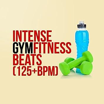 Intense Gym Fitness Beats (125+ BPM)