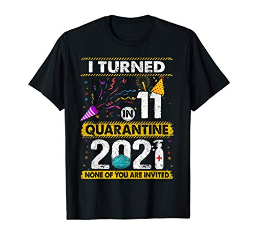 I Turned 11 In Quarantine 2021 11 years old 11th Birthday T-Shirt