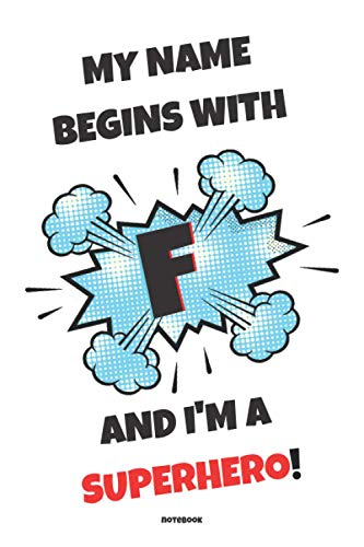 MY NAME BEGINS WITH F AND I'M A SUPERHERO - Notebook Journal, personalized matte cover, 120 lined pages