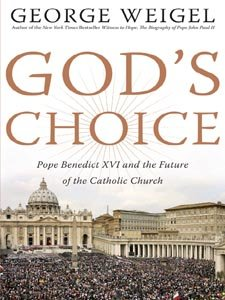 God's Choice: Pope Benedict XVI and the Future of the Catholic Church (English Edition)