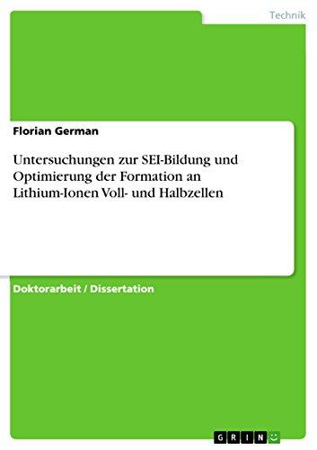 Untersuchungen zur SEI-Bildung und Optimierung der Formation an Lithium-Ionen Voll- und Halbzellen