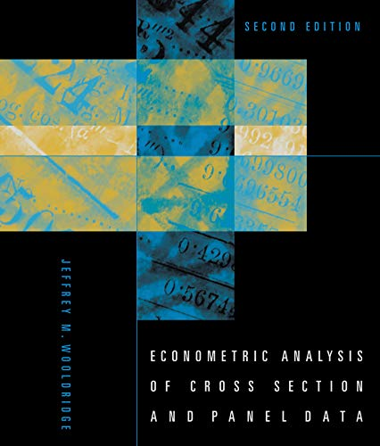 Compare Textbook Prices for Econometric Analysis of Cross Section and Panel Data, second edition The MIT Press second edition Edition ISBN 9780262232586 by Wooldridge, Jeffrey M.