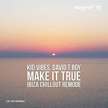 Make It True (Ibiza Chillout Remode)