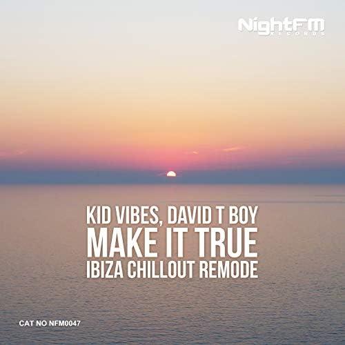 Kid Vibes & David T Boy