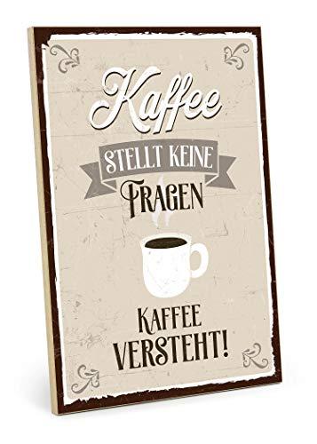 TypeStoff Holzschild mit Spruch – Keine Fragen – im Vintage-Look mit Zitat als Geschenk und Dekoration zum Thema Kaffee (19,5 x 28,2 cm)