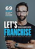 Let's franchise. 69 segreti per creare una rete franchising di successo