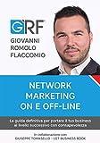 NETWORK MARKETING ON E OFF-LINE: La guida definitiva per portare il tuo business al livello successivo con consapevolezza (Italian Edition)