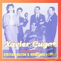 Xavier Cugat: Live From The Statler-Hilton & Roseland Hotels