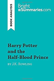 Harry Potter and the Half-Blood Prince by J.K. Rowling (Book Analysis): Detailed Summary, Analysis and Reading Guide